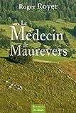 Le Médecin de Maurevers (ROMANS)