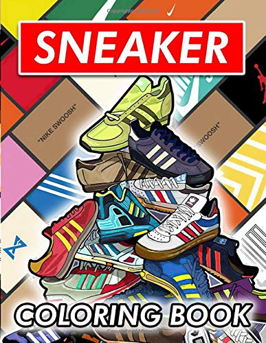 Sneaker Coloring Book: Hours Of Fun Coloring And Learning About Your Favorite Air Jordan Shoes From The Past Or Designing The New Air Jordan's For The Future!