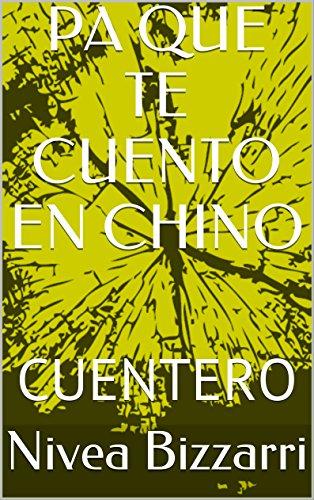 PA QUE TE CUENTO EN CHINO: CUENTERO (Spanish Edition)