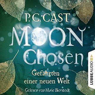 Moon Chosen     Gefährten einer neuen Welt 1              Autor:                                                                                                                                 P. C. Cast                               Sprecher:                                                                                                                                 Marie Bierstedt                      Spieldauer: 9 Std. und 49 Min.     89 Bewertungen     Gesamt 4,5