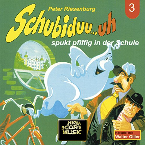 Schubiduu...uh - spukt pfiffig in der Schule (Schubiduu...uh 3) Titelbild