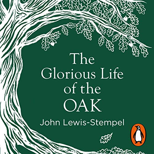 The Glorious Life of the Oak audiobook cover art