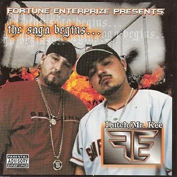 Fortune Enterprize Presents: The Saga Begins