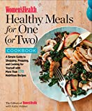Women's Health Healthy Meals for One (or Two) Cookbook: A Simple Guide to Shopping, Prepping, and...