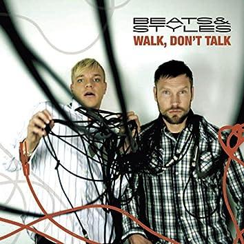Walk, Don't Talk