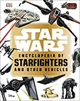Star Wars™ Encyclopedia of Starfighters and Other Vehicles (My First Touch & Feel Cards)