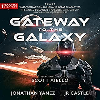 Gateway to the Galaxy     Gateway to the Galaxy, Book 1              By:                                                                                                                                 Jonathan Yanez,                                                                                        JR Castle                               Narrated by:                                                                                                                                 Scott Aiello                      Length: 16 hrs and 19 mins     30 ratings     Overall 4.2