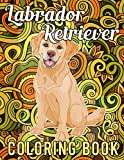 Labrador Retriever Coloring Book: 40 Relaxing Labrador Retriever Coloring Pages in Mandala Style after Stressful Working Hours, Labrador Retriever Gifts for Dog Lovers Women