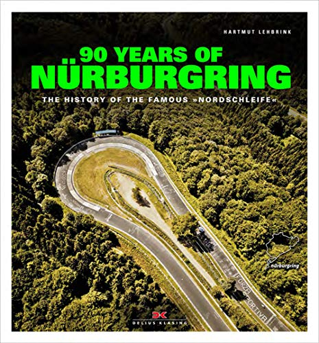 """90 Years of Nürburgring: The history of the famous """"Nordschleife"""""""