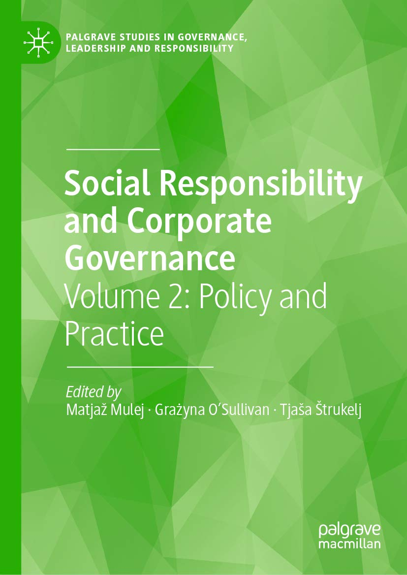 Social Responsibility and Corporate Governance: Volume 2: Policy and Practice (Palgrave Studies in Governance, Leadership and Responsibility)