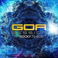 GOA SESSION BY ROCKY TILBOR