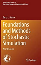 Foundations and Methods of Stochastic Simulation: A First Course