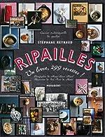 Ripailles - 1 livre, 299 recettes ! de Stéphane Reynaud