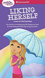 A Smart Girl's Guide: Liking Herself: Even on the Bad Days (Smart Girl's Guide To...)