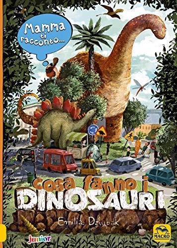 Mamma ti racconto... cosa fanno i dinosauri