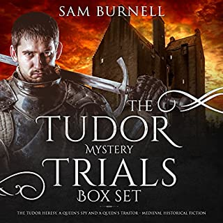 The Tudor Mystery Trials Box Set: The Tudor Heresy, A Queen's Spy and A Queen's Traitor - Medieval Historical Fiction                   By:                                                                                                                                 Sam Burnell                               Narrated by:                                                                                                                                 Alex Lancer                      Length: 21 hrs and 37 mins     61 ratings     Overall 4.2