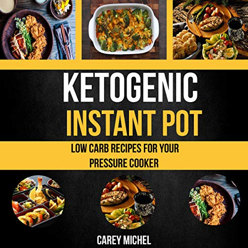 Ketogenic Instant Pot: Low Carb Recipes for Your Pressure Cooker audiobook cover art