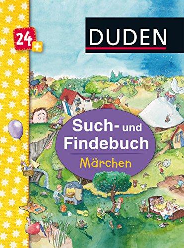 Duden 24+: Such- und Findebuch: Märchen: ab 24 Monaten (DUDEN Pappbilderbücher 18+ Monate)