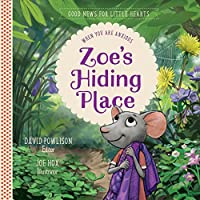 Zoes Hiding Place (Good News for Little Hearts)