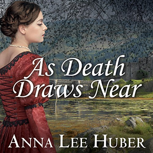 As Death Draws Near Audiobook By Anna Lee Huber cover art