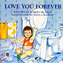 Love You Forever by Munsch, Robert N., McGraw, Sheila on 09/04/2009 Reprint edition