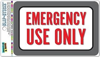 Emergency Use Only Slap-STICKZ(TM) Premium Laminated Sticker Sign