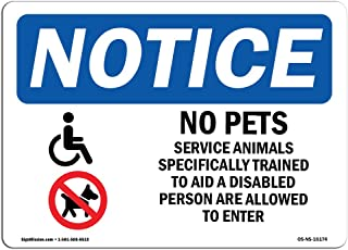 OSHA Notice Sign - Notice No Pets Service Animals Allowed | Vinyl Label Decal | Protect Your Business, Construction Site, Warehouse | Made in The USA