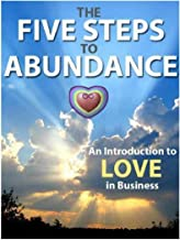 The Five Steps to Abundance to Love in Business