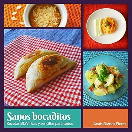 Sanos bocaditos: Recetas BLW ricas y sencillas para todos (Spanish Edition)
