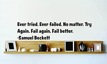 Ever Tried. Ever Failed. Try Again. Fail Again. Fail Better. - Samuel Beckett Famous Inspirational Life Quote Vinyl Wall Decal - Picture Room Bedroom Home Decor Design Wall Decal - Size : 8 X 32 Inch