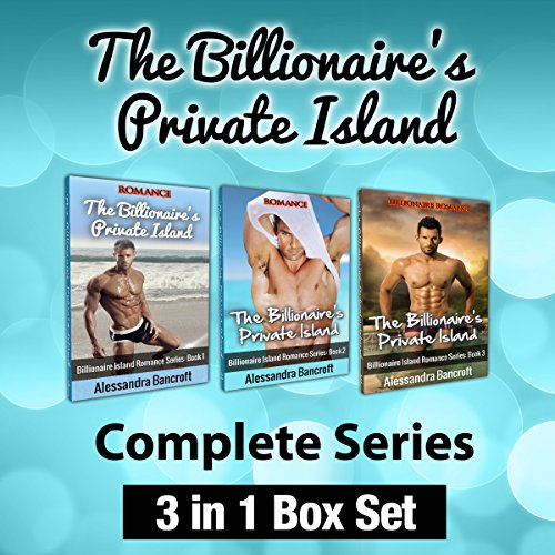 The Billionaire's Private Island Complete Series: 3 in 1 Box Set audiobook cover art