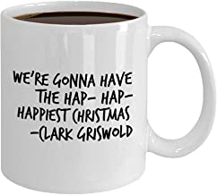 Christmas Vacation Mug Clark Griswold Quote HapHapHappiest Christmas Gift For Fan Friend