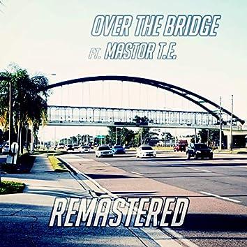 Over the Bridge (feat. Mastor T.E.)