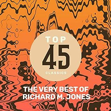 Top 45 Classics - The Very Best of Richard M. Jones