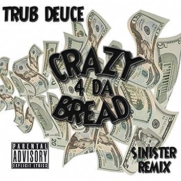Crazy 4 Da Bread