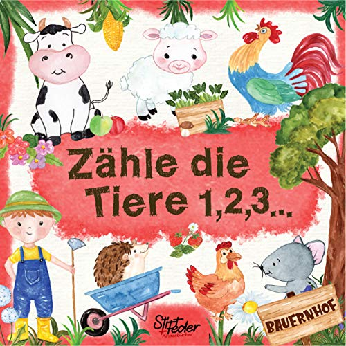 Zähle die Tiere 1,2,3... - Bauernhof: Ein liebevoll gestaltetes Such-Buch für Kinder ab 2 Jahren