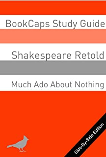 Much Ado About Nothing With Side-By-Side Modern English Translation (Shakespeare Side-By-Side Translation Book 9) (English Edition)