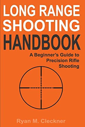 Long Range Shooting Handbook: The Complete Beginners Guide to Precision Rifle Shooting