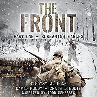 Screaming Eagles     The Front, Book 1              By:                                                                                                                                 Timothy W. Long,                                                                                        David Moody,                                                                                        Craig DiLouie                               Narrated by:                                                                                                                                 Todd Menesses                      Length: 5 hrs and 23 mins     37 ratings     Overall 3.7