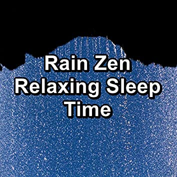 Rain Zen Relaxing Sleep Time