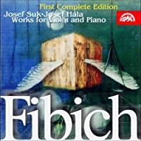 Fibich: Works for Violin and Piano by Josef Suk (2000-11-21)