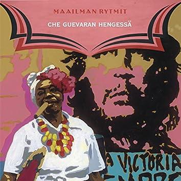 Maailman Rytmit - Che Guevaran Hengessä