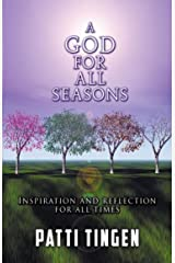 A GOD FOR ALL SEASONS: Inspiration and Reflection for All Times Kindle Edition