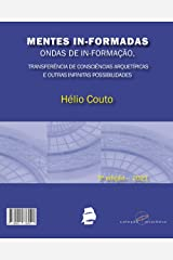 Mentes In-formadas, ondas de In-formação:: transferência de consciências arquetípicas e outras infinitas possibilidades eBook Kindle