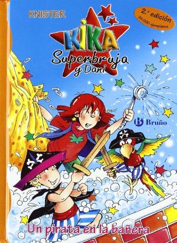 Un pirata en la bañera (Castellano - A Partir De 6 Años - Personajes Y Series - Kika Superbruja Y Dani)