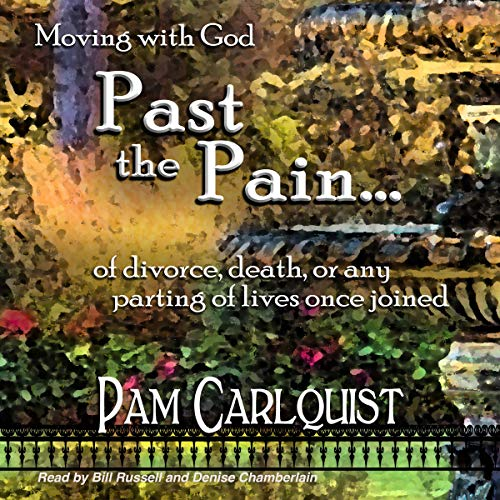 Moving with God Past the Pain... audiobook cover art