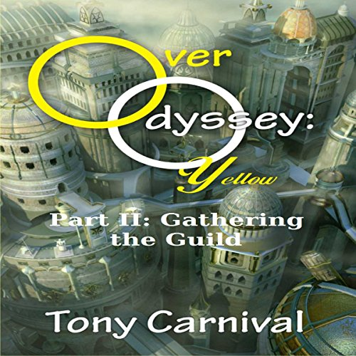 Over Odyssey Yellow: Part II: Gathering the Guild audiobook cover art