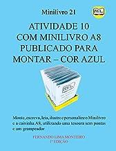 Atividade 10 Com Minilivro A8 Publicado Para Montar - Cor Azul: Monte, escreva, leia, ilustre e personalize o minilivro e a caixinha A8, utilizando uma tesoura sem pontas e um grampeador