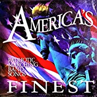 America's Finest: Patriotic Marching Band songs