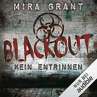 Blackout - Kein Entrinnen     The Newsflesh Trilogy 3              Autor:                                                                                                                                 Mira Grant                               Sprecher:                                                                                                                                 Tanja Geke                      Spieldauer: 18 Std. und 16 Min.     493 Bewertungen     Gesamt 4,7